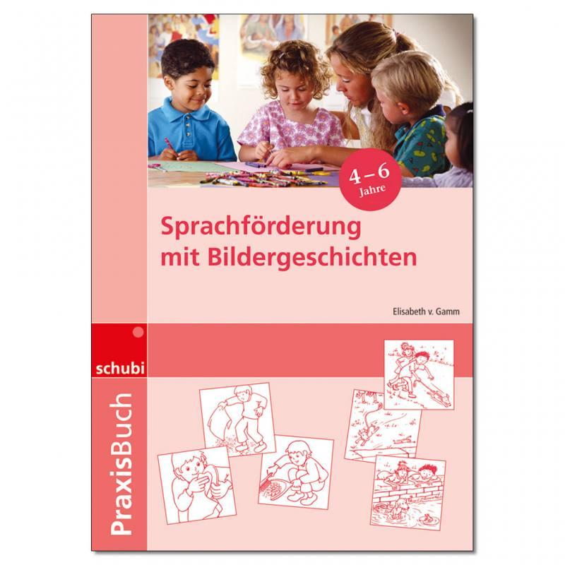 Praxisbuch Sprachförderung - mit Bildergeschichten