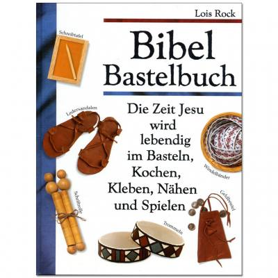 Bibel Bastelbuch - Die Zeit Jesu wird lebendig im Basteln