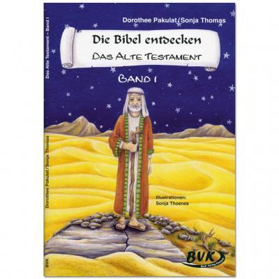 Die Bibel entdecken – Das Alte Testament – Band 1