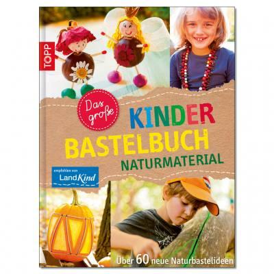 Das große Kinderbastelbuch Naturmaterial
